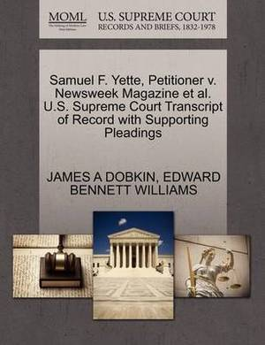 Samuel F. Yette, Petitioner V. Newsweek Magazine et al. U.S. Supreme Court Transcript of Record with Supporting Pleadings