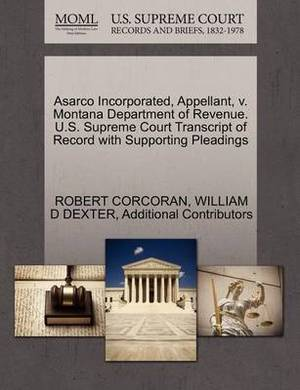 Asarco Incorporated, Appellant, V. Montana Department of Revenue. U.S. Supreme Court Transcript of Record with Supporting Pleadings