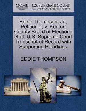 Eddie Thompson, JR., Petitioner, V. Kenton County Board of Elections et al. U.S. Supreme Court Transcript of Record with Supporting Pleadings