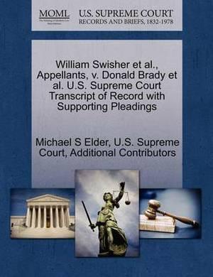 William Swisher et al., Appellants, V. Donald Brady et al. U.S. Supreme Court Transcript of Record with Supporting Pleadings