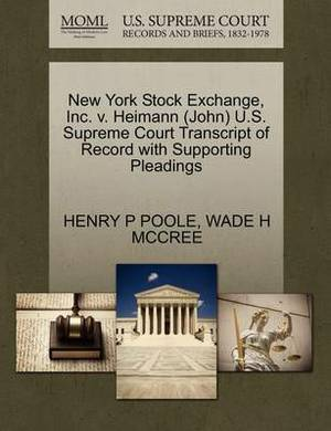 New York Stock Exchange, Inc. V. Heimann (John) U.S. Supreme Court Transcript of Record with Supporting Pleadings