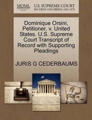 Dominique Orsini, Petitioner, V. United States. U.S. Supreme Court Transcript of Record with Supporting Pleadings