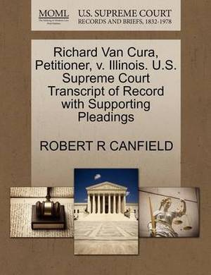 Richard Van Cura, Petitioner, V. Illinois. U.S. Supreme Court Transcript of Record with Supporting Pleadings
