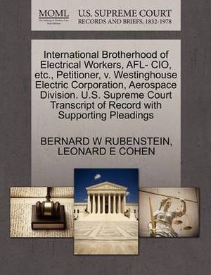 International Brotherhood of Electrical Workers, Afl- CIO, Etc., Petitioner, V. Westinghouse Electric Corporation, Aerospace Division. U.S. Supreme Court Transcript of Record with Supporting Pleadings
