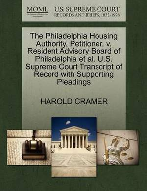 The Philadelphia Housing Authority, Petitioner, V. Resident Advisory Board of Philadelphia et al. U.S. Supreme Court Transcript of Record with Supporting Pleadings
