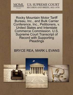 Rocky Mountain Motor Tariff Bureau, Inc., and Bulk Carrier Conference, Inc., Petitioners, V. United States and Interstate Commerce Commission. U.S. Supreme Court Transcript of Record with Supporting Pleadings