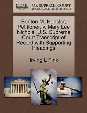 Benton M. Hensler, Petitioner, V. Mary Lee Nichols. U.S. Supreme Court Transcript of Record with Supporting Pleadings