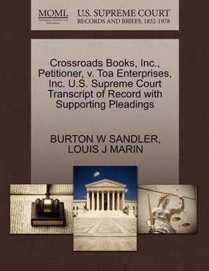 Crossroads Books, Inc., Petitioner, V. Toa Enterprises, Inc. U.S. Supreme Court Transcript of Record with Supporting Pleadings