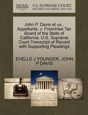 John P. Davis Et Ux., Appellants, V. Franchise Tax Board of the State of California. U.S. Supreme Court Transcript of Record with Supporting Pleadings