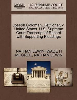 Joseph Goldman, Petitioner, V. United States. U.S. Supreme Court Transcript of Record with Supporting Pleadings