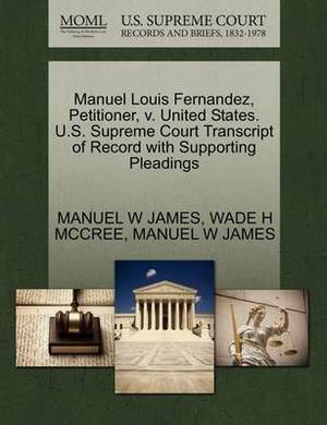 Manuel Louis Fernandez, Petitioner, V. United States. U.S. Supreme Court Transcript of Record with Supporting Pleadings