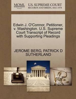 Edwin J. O'Connor, Petitioner, V. Washington. U.S. Supreme Court Transcript of Record with Supporting Pleadings