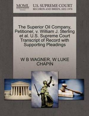 The Superior Oil Company, Petitioner, V. William J. Sterling et al. U.S. Supreme Court Transcript of Record with Supporting Pleadings