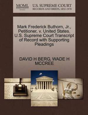 Mark Frederick Buthorn, JR., Petitioner, V. United States. U.S. Supreme Court Transcript of Record with Supporting Pleadings