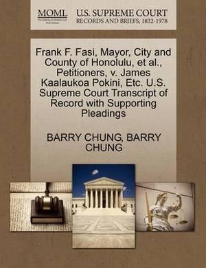 Frank F. Fasi, Mayor, City and County of Honolulu, et al., Petitioners, V. James Kaalaukoa Pokini, Etc. U.S. Supreme Court Transcript of Record with Supporting Pleadings