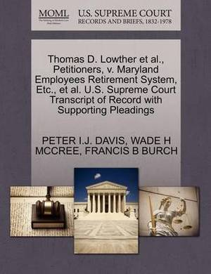 Thomas D. Lowther et al., Petitioners, V. Maryland Employees Retirement System, Etc., et al. U.S. Supreme Court Transcript of Record with Supporting Pleadings