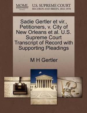 Sadie Gertler Et Vir., Petitioners, V. City of New Orleans et al. U.S. Supreme Court Transcript of Record with Supporting Pleadings