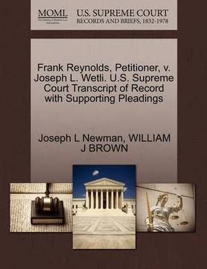 Frank Reynolds, Petitioner, V. Joseph L. Wetli. U.S. Supreme Court Transcript of Record with Supporting Pleadings