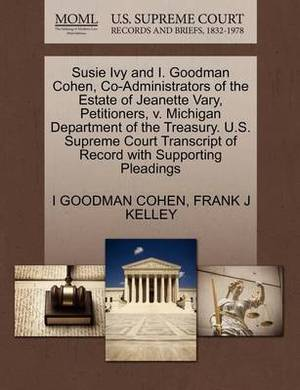 Susie Ivy and I. Goodman Cohen, Co-Administrators of the Estate of Jeanette Vary, Petitioners, V. Michigan Department of the Treasury. U.S. Supreme Court Transcript of Record with Supporting Pleadings
