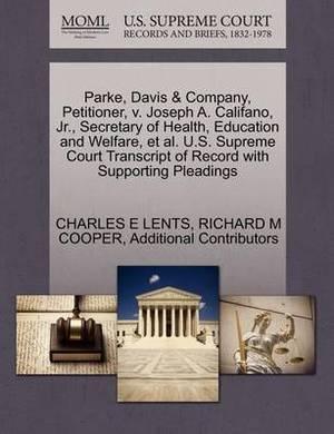 Parke, Davis & Company, Petitioner, V. Joseph A. Califano, JR., Secretary of Health, Education and Welfare, et al. U.S. Supreme Court Transcript of Record with Supporting Pleadings