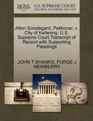 Alton Sonstegard, Petitioner, V. City of Kettering. U.S. Supreme Court Transcript of Record with Supporting Pleadings