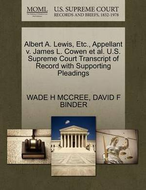 Albert A. Lewis, Etc., Appellant V. James L. Cowen et al. U.S. Supreme Court Transcript of Record with Supporting Pleadings