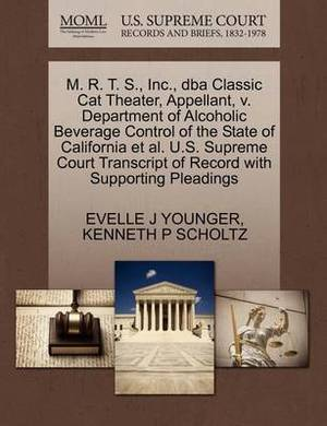 M. R. T. S., Inc., DBA Classic Cat Theater, Appellant, V. Department of Alcoholic Beverage Control of the State of California et al. U.S. Supreme Court Transcript of Record with Supporting Pleadings