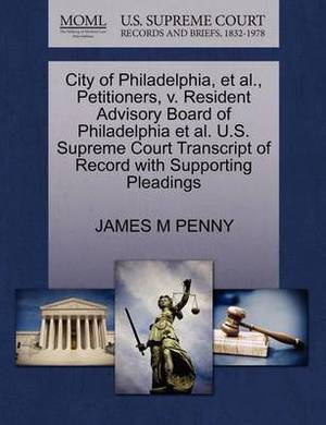 City of Philadelphia, et al., Petitioners, V. Resident Advisory Board of Philadelphia et al. U.S. Supreme Court Transcript of Record with Supporting Pleadings