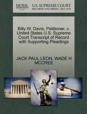 Billy W. Davis, Petitioner, V. United States U.S. Supreme Court Transcript of Record with Supporting Pleadings