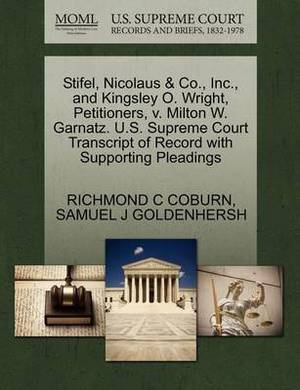 Stifel, Nicolaus & Co., Inc., and Kingsley O. Wright, Petitioners, V. Milton W. Garnatz. U.S. Supreme Court Transcript of Record with Supporting Pleadings