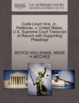 Coda Lloyd Vice, Jr., Petitioner, V. United States. U.S. Supreme Court Transcript of Record with Supporting Pleadings