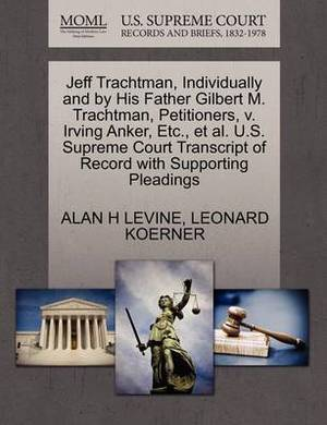 Jeff Trachtman, Individually and by His Father Gilbert M. Trachtman, Petitioners, V. Irving Anker, Etc., et al. U.S. Supreme Court Transcript of Record with Supporting Pleadings