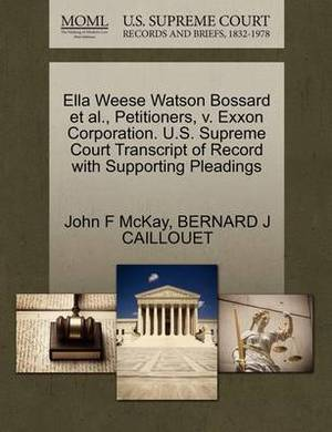 Ella Weese Watson Bossard et al., Petitioners, V. EXXON Corporation. U.S. Supreme Court Transcript of Record with Supporting Pleadings