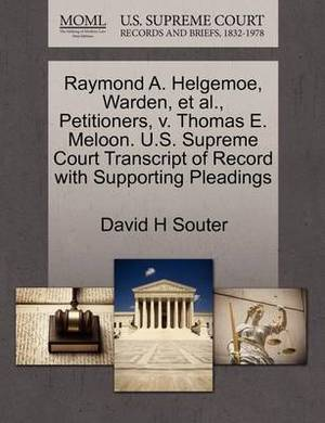 Raymond A. Helgemoe, Warden, et al., Petitioners, V. Thomas E. Meloon. U.S. Supreme Court Transcript of Record with Supporting Pleadings