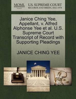 Janice Ching Yee, Appellant, V. Alfred Alphonse Yee et al. U.S. Supreme Court Transcript of Record with Supporting Pleadings
