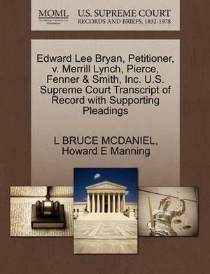 Edward Lee Bryan, Petitioner, V. Merrill Lynch, Pierce, Fenner & Smith, Inc. U.S. Supreme Court Transcript of Record with Supporting Pleadings