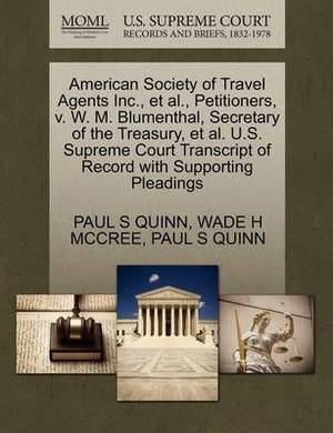 American Society of Travel Agents Inc., et al., Petitioners, V. W. M. Blumenthal, Secretary of the Treasury, et al. U.S. Supreme Court Transcript of Record with Supporting Pleadings