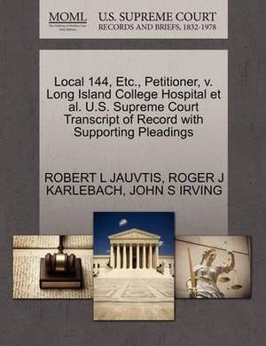 Local 144, Etc., Petitioner, V. Long Island College Hospital et al. U.S. Supreme Court Transcript of Record with Supporting Pleadings