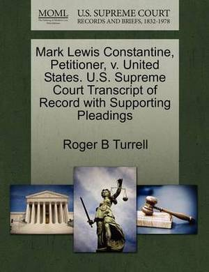 Mark Lewis Constantine, Petitioner, V. United States. U.S. Supreme Court Transcript of Record with Supporting Pleadings