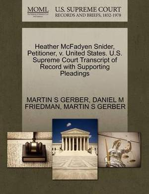 Heather McFadyen Snider, Petitioner, V. United States. U.S. Supreme Court Transcript of Record with Supporting Pleadings