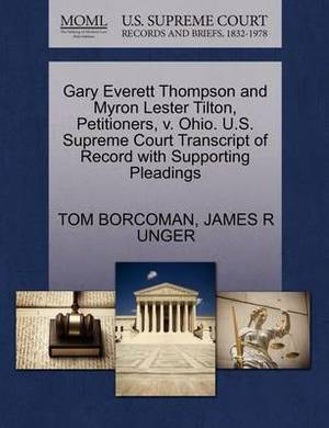 Gary Everett Thompson and Myron Lester Tilton, Petitioners, V. Ohio. U.S. Supreme Court Transcript of Record with Supporting Pleadings