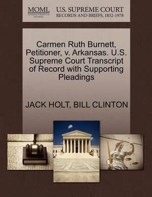 Carmen Ruth Burnett, Petitioner, V. Arkansas. U.S. Supreme Court Transcript of Record with Supporting Pleadings