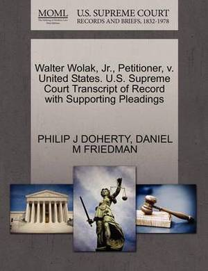 Walter Wolak, JR., Petitioner, V. United States. U.S. Supreme Court Transcript of Record with Supporting Pleadings