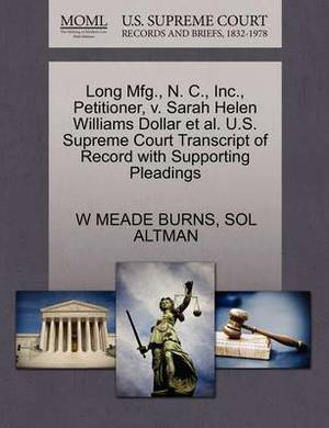Long Mfg., N. C., Inc., Petitioner, V. Sarah Helen Williams Dollar et al. U.S. Supreme Court Transcript of Record with Supporting Pleadings