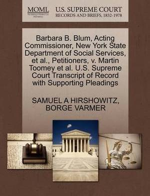Barbara B. Blum, Acting Commissioner, New York State Department of Social Services, et al., Petitioners, V. Martin Toomey et al. U.S. Supreme Court Transcript of Record with Supporting Pleadings
