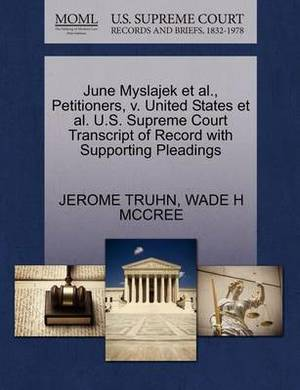 June Myslajek et al., Petitioners, V. United States et al. U.S. Supreme Court Transcript of Record with Supporting Pleadings