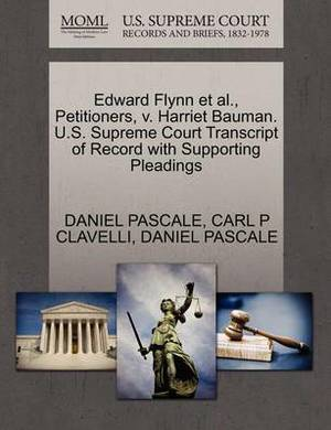 Edward Flynn et al., Petitioners, V. Harriet Bauman. U.S. Supreme Court Transcript of Record with Supporting Pleadings