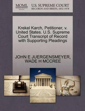 Krekel Karch, Petitioner, V. United States. U.S. Supreme Court Transcript of Record with Supporting Pleadings