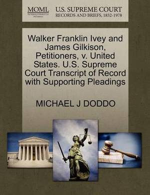Walker Franklin Ivey and James Gilkison, Petitioners, V. United States. U.S. Supreme Court Transcript of Record with Supporting Pleadings