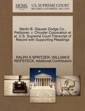 Martin B. Glauser Dodge Co., Petitioner, V. Chrysler Corporation et al. U.S. Supreme Court Transcript of Record with Supporting Pleadings
